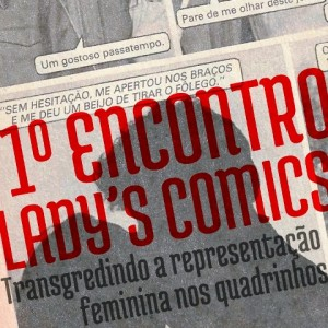 1oEncontroLadyComics (1)