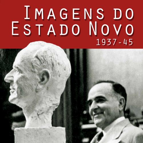 Imagens do Estado Novo